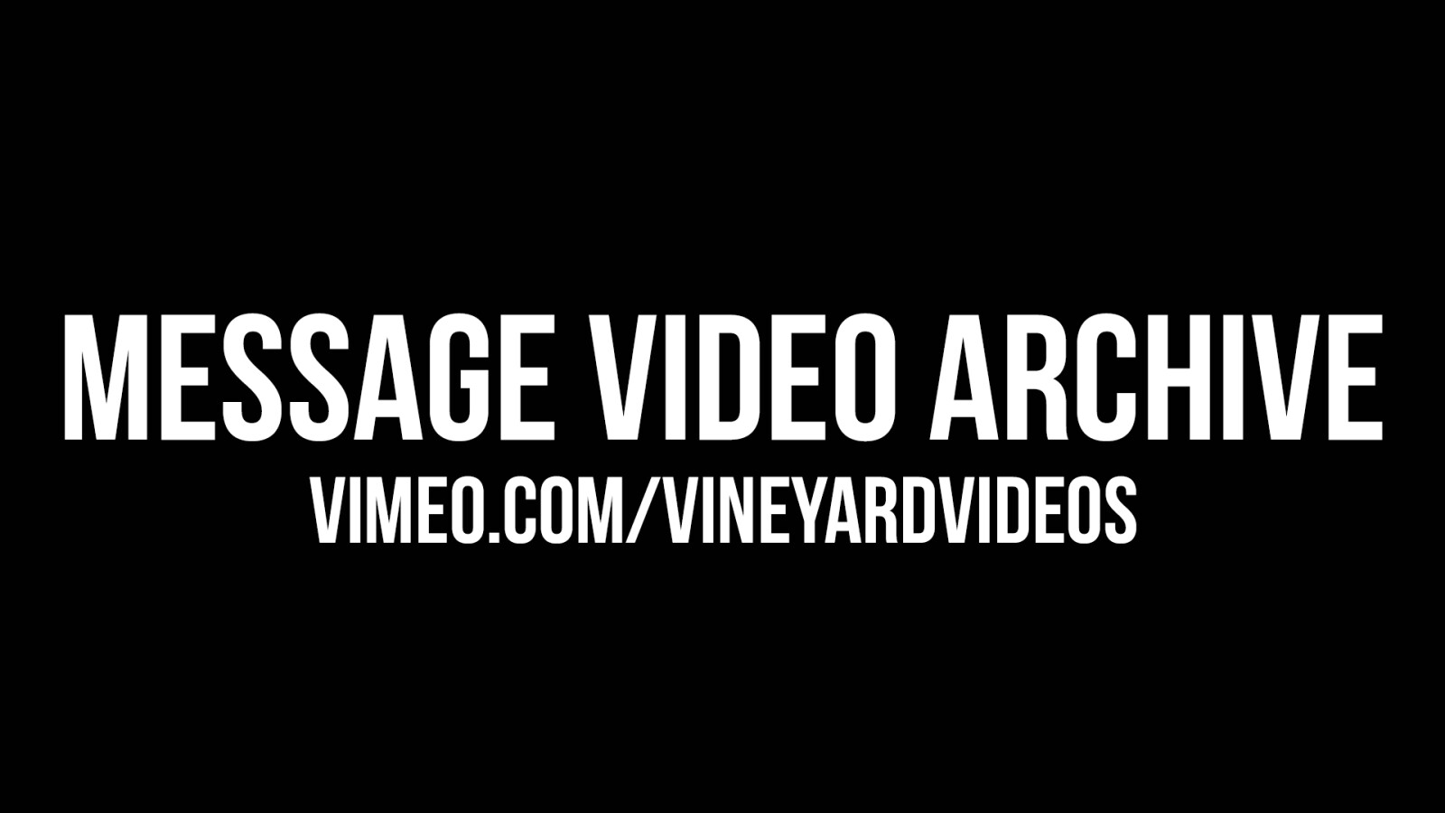 Message Video Archive