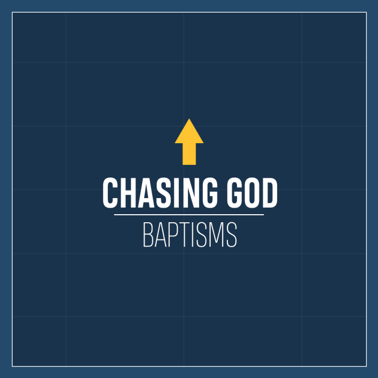 Chasing God Baptisms
