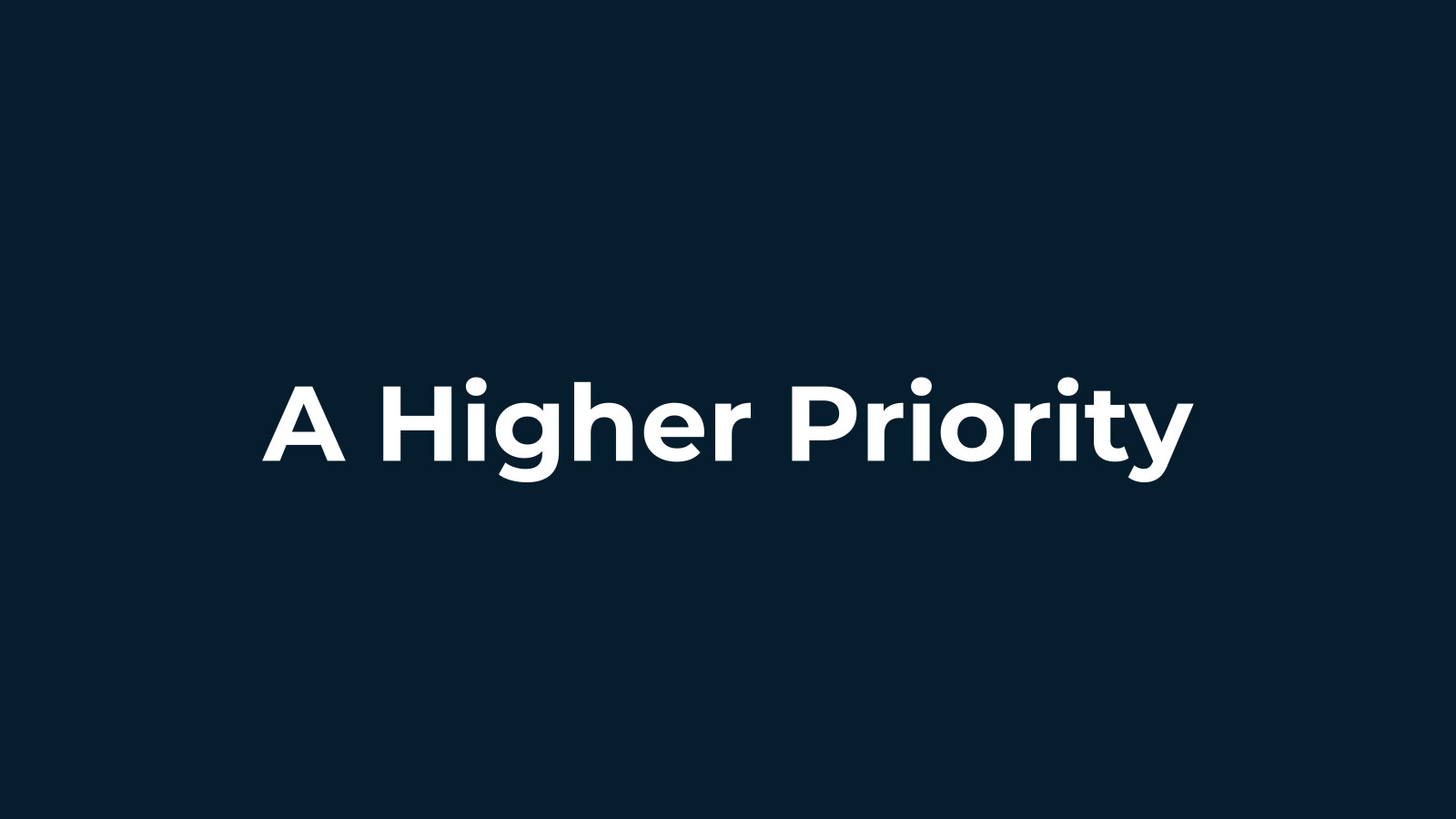 A Higher Priority
